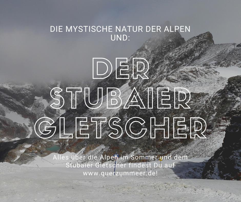 Die Alpen im Sommer und der Stubaier Gletscher