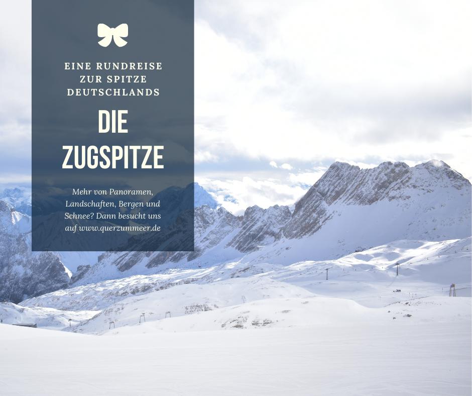 Die Zugspitze – Eine Rundreise zur Spitze Deutschlands