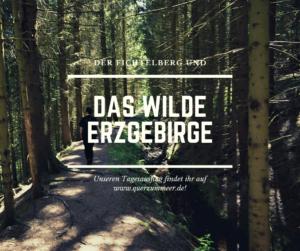 Das wilde Erzgebirge und der Fichtelberg