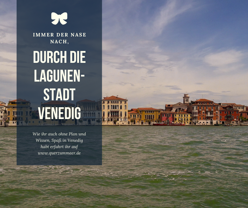 Immer der Nase nach, durch die Lagunenstadt Venedig